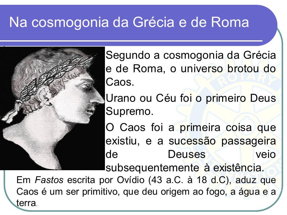 Na cosmogonia da Grécia e de Roma