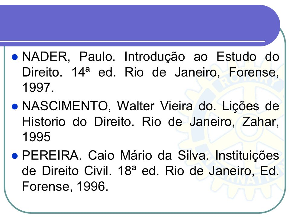 NADER, Paulo. Introdução ao Estudo do Direito. 14ª ed