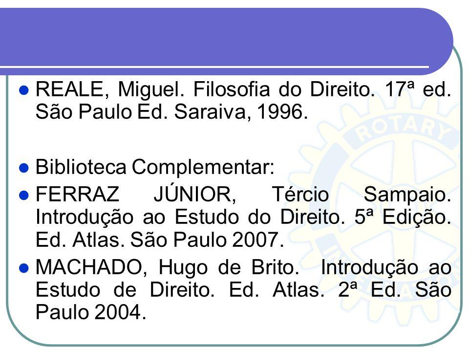 REALE, Miguel. Filosofia do Direito. 17ª ed. São Paulo Ed