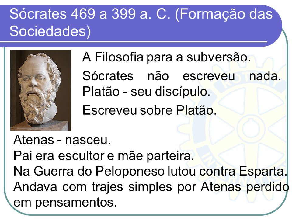 Sócrates 469 a 399 a. C. (Formação das Sociedades)