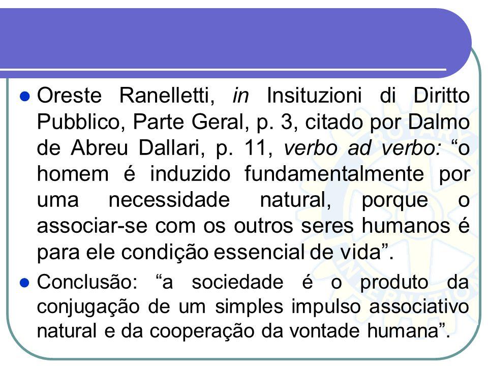 Oreste Ranelletti, in Insituzioni di Diritto Pubblico, Parte Geral, p