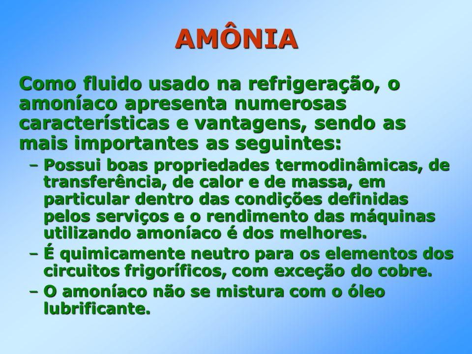 AMÔNIAComo fluido usado na refrigeração, o amoníaco apresenta numerosas características e vantagens, sendo as mais importantes as seguintes: