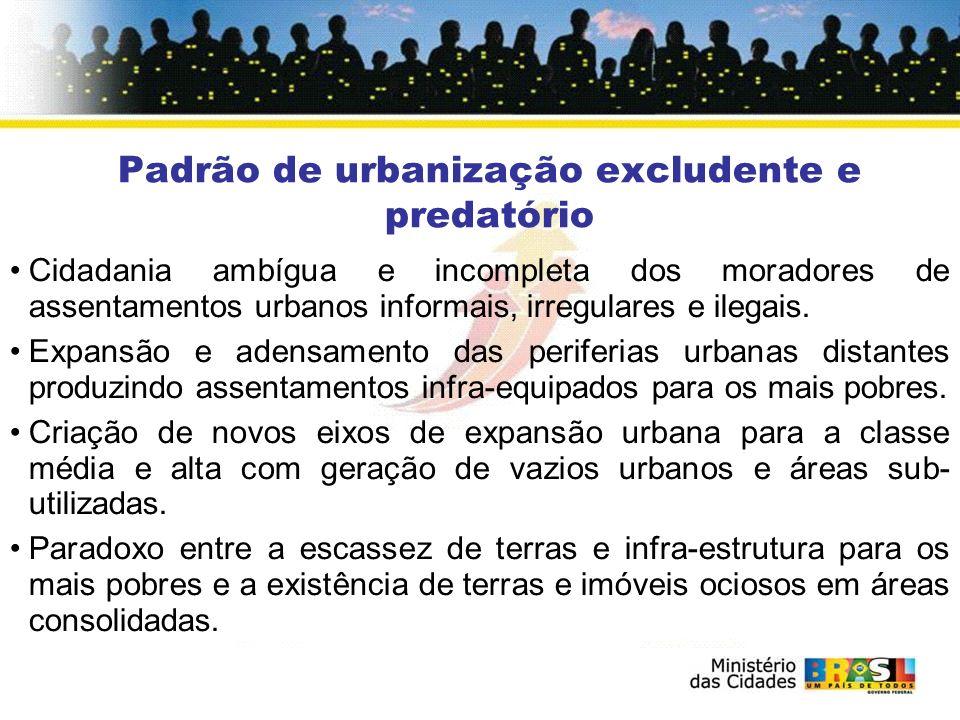 Padrão de urbanização excludente e predatório