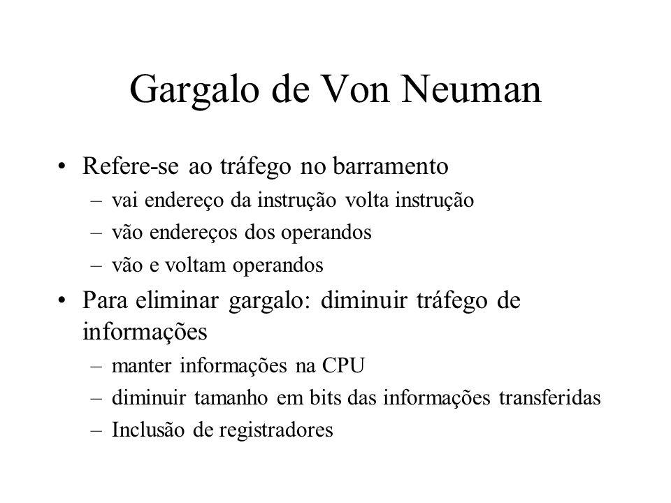 Gargalo de Von Neuman Refere-se ao tráfego no barramento