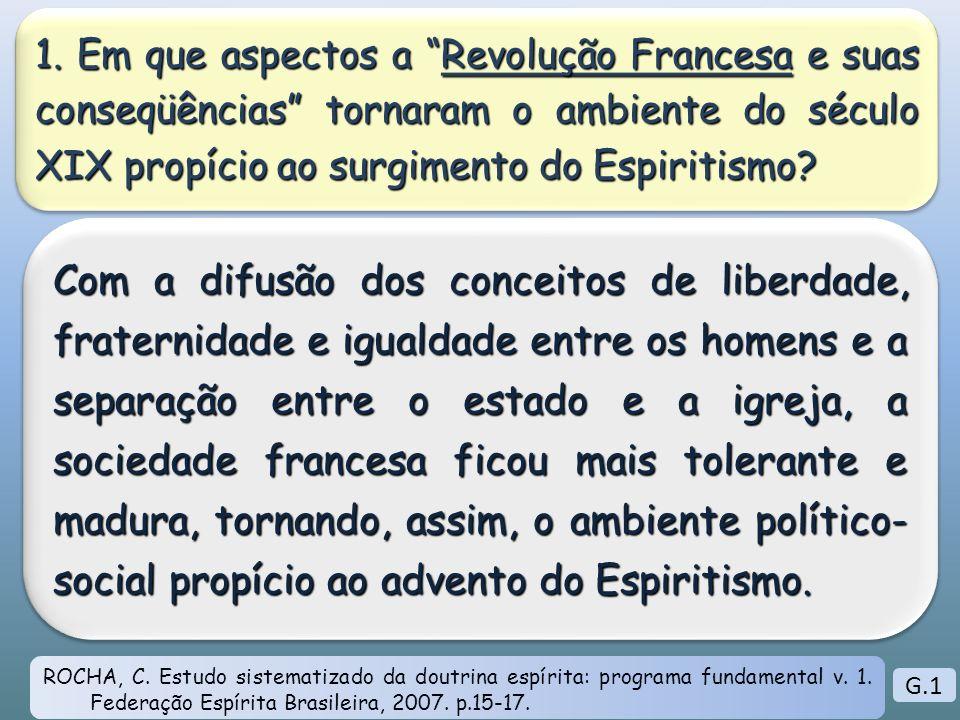 1. Em que aspectos a Revolução Francesa e suas conseqüências tornaram o ambiente do século XIX propício ao surgimento do Espiritismo