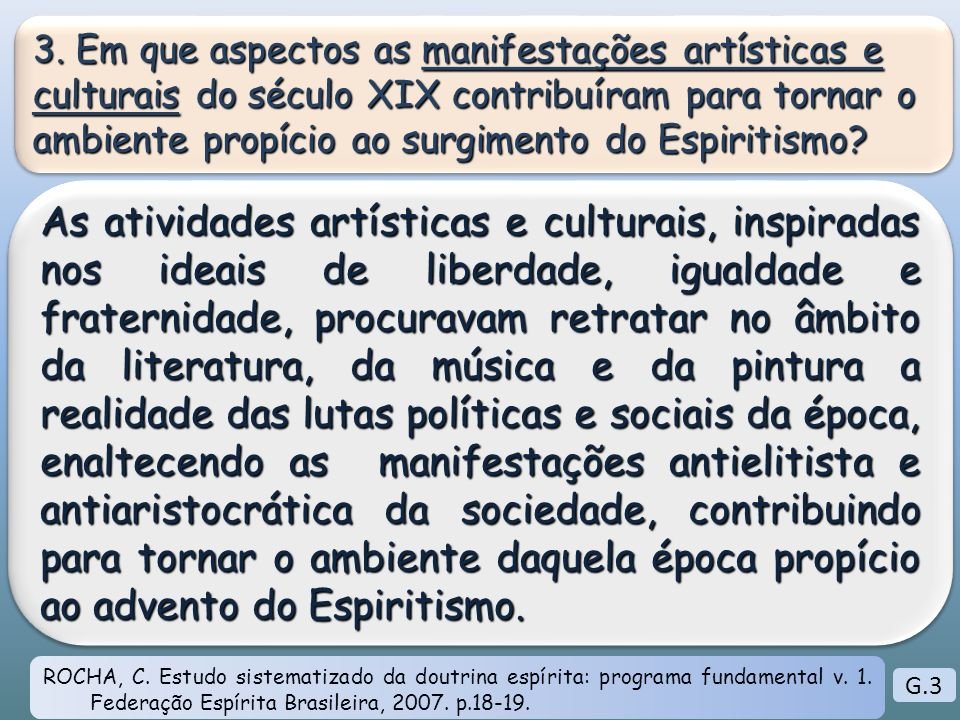 3. Em que aspectos as manifestações artísticas e culturais do século XIX contribuíram para tornar o ambiente propício ao surgimento do Espiritismo