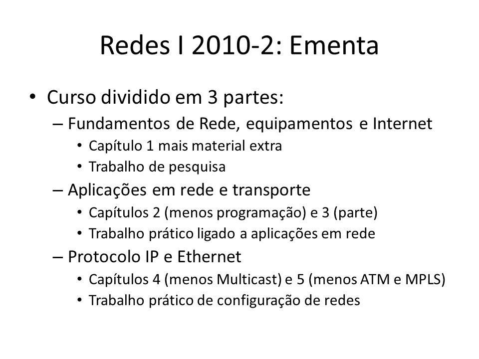 Redes I 2010-2: Ementa Curso dividido em 3 partes: