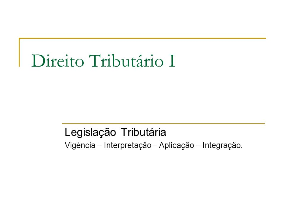 Direito Tributário I Legislação Tributária