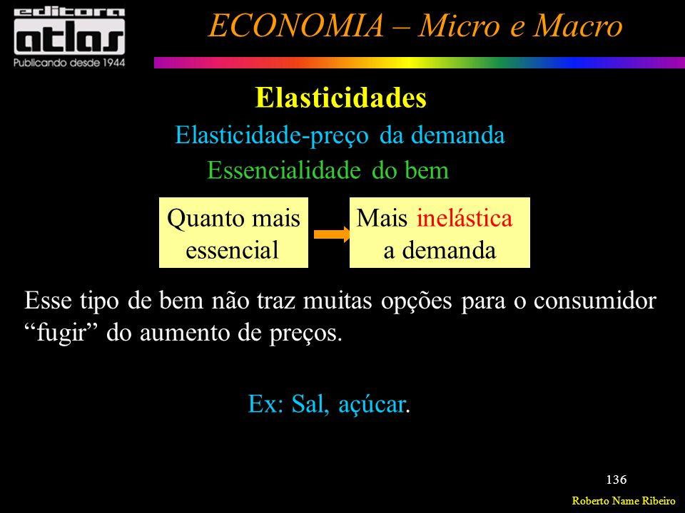 Elasticidades Elasticidade-preço da demanda Essencialidade do bem