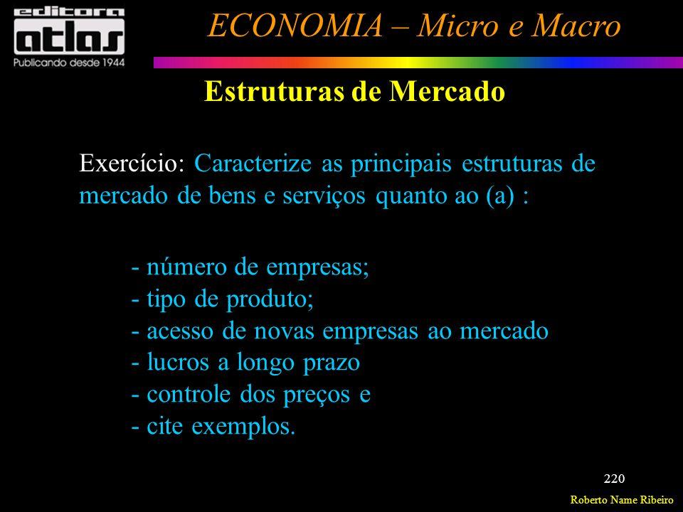 Estruturas de Mercado Exercício: Caracterize as principais estruturas de. mercado de bens e serviços quanto ao (a) :