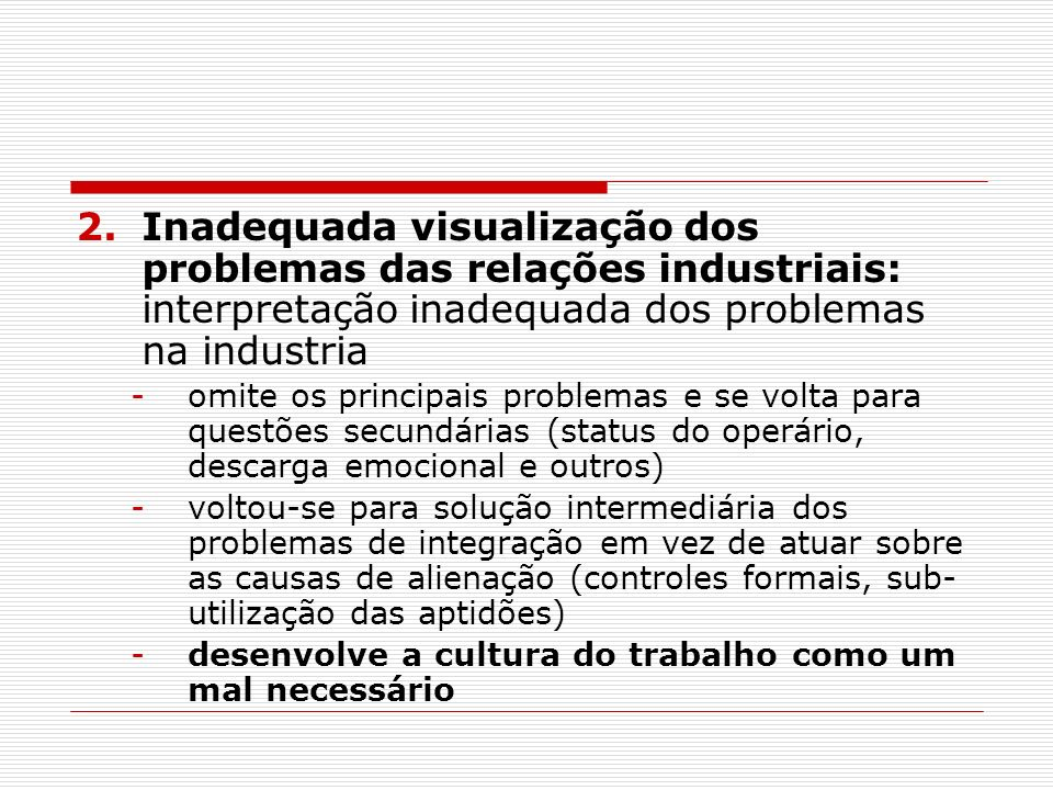 Inadequada visualização dos problemas das relações industriais: interpretação inadequada dos problemas na industria
