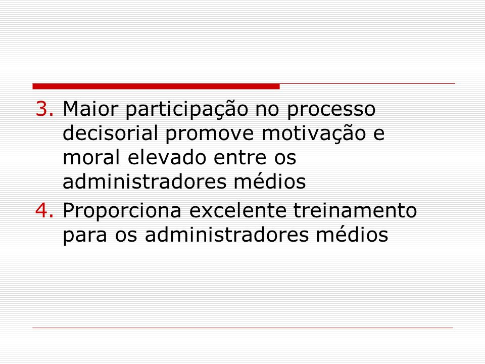 Maior participação no processo decisorial promove motivação e moral elevado entre os administradores médios