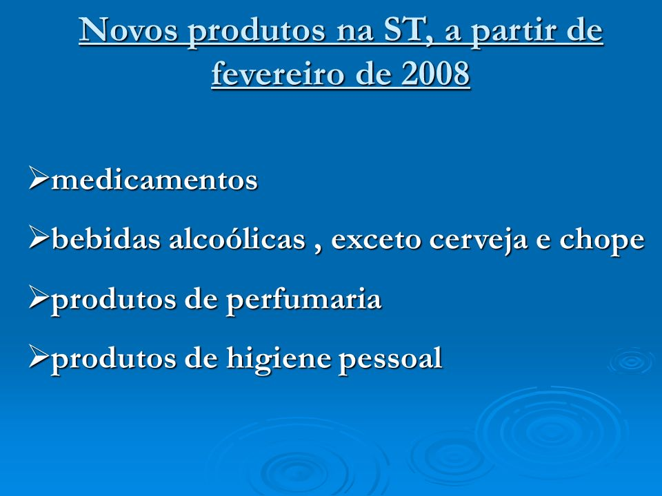 Novos produtos na ST, a partir de fevereiro de 2008