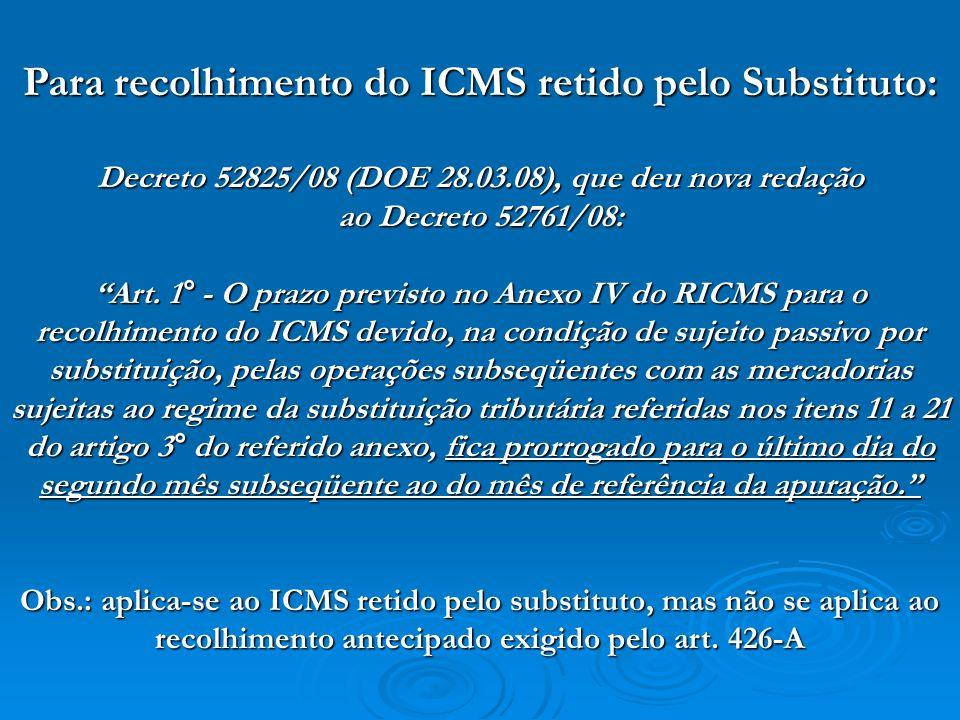 Para recolhimento do ICMS retido pelo Substituto: