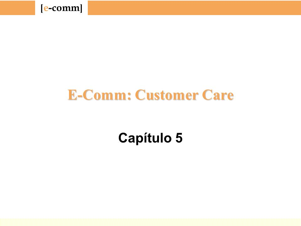 E-Comm: Customer Care Capítulo 5