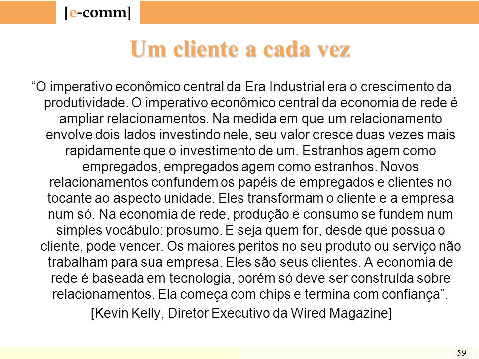 [Kevin Kelly, Diretor Executivo da Wired Magazine]