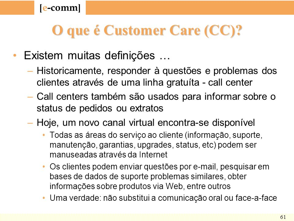 O que é Customer Care (CC)