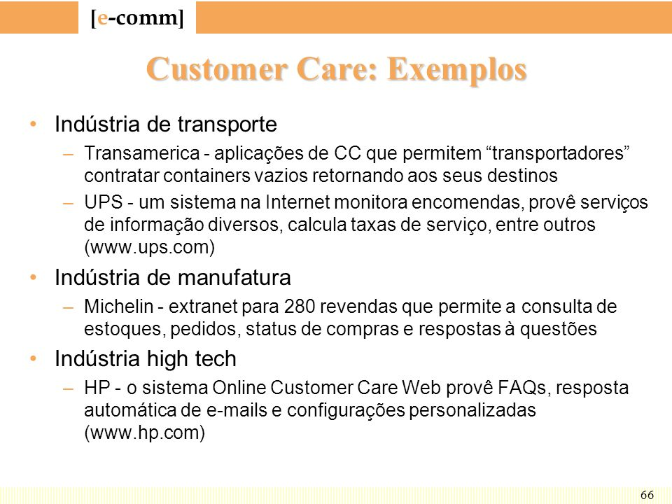 Customer Care: Exemplos