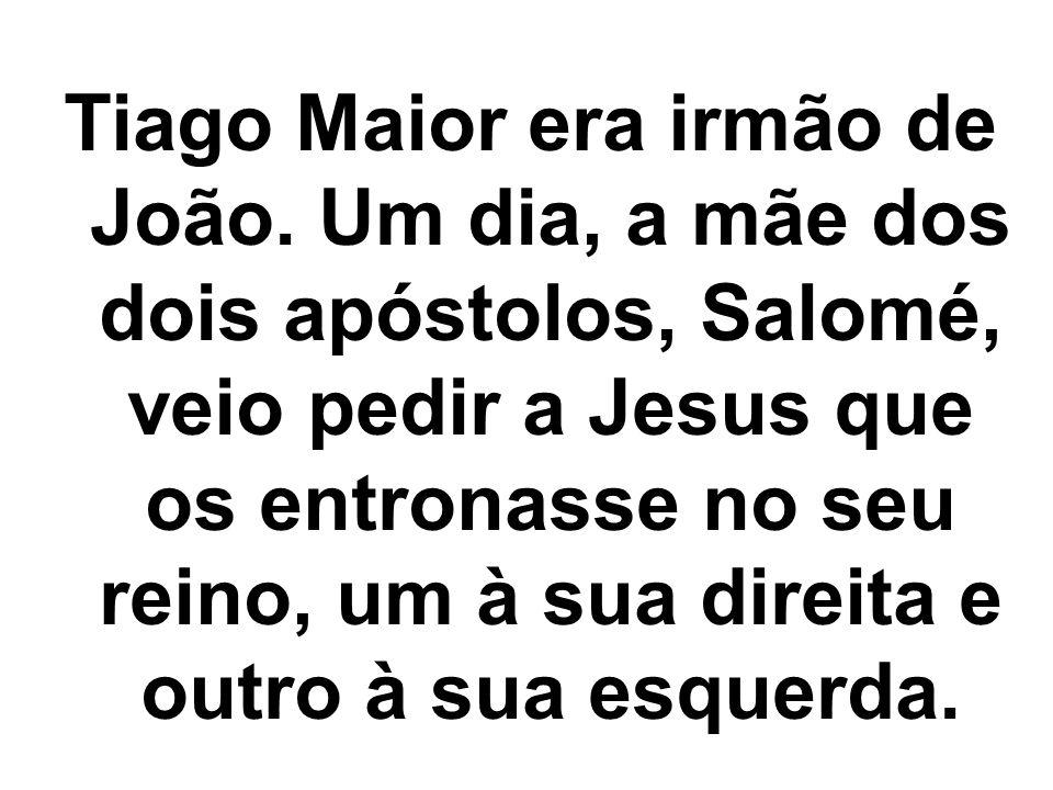 Tiago Maior era irmão de João