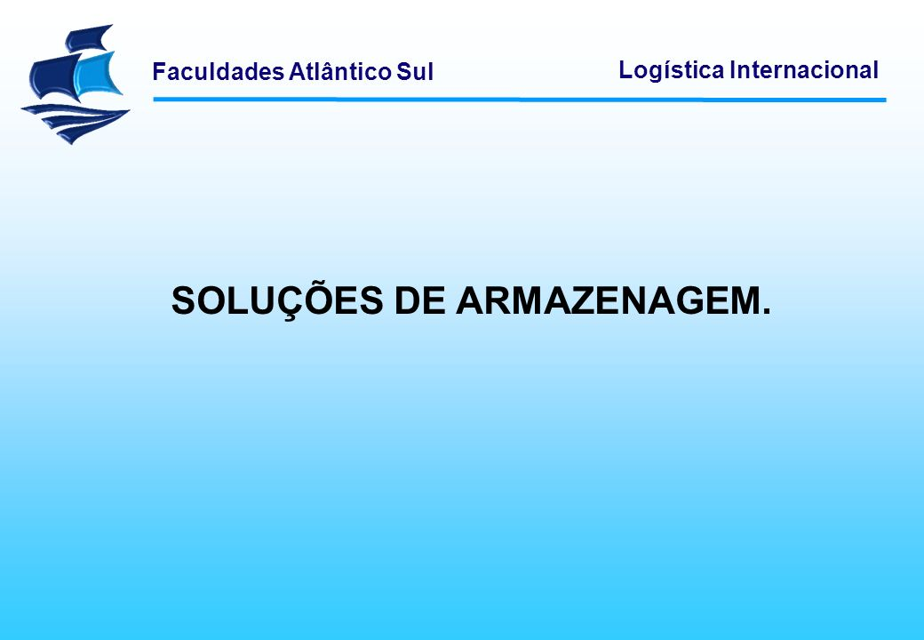 SOLUÇÕES DE ARMAZENAGEM.
