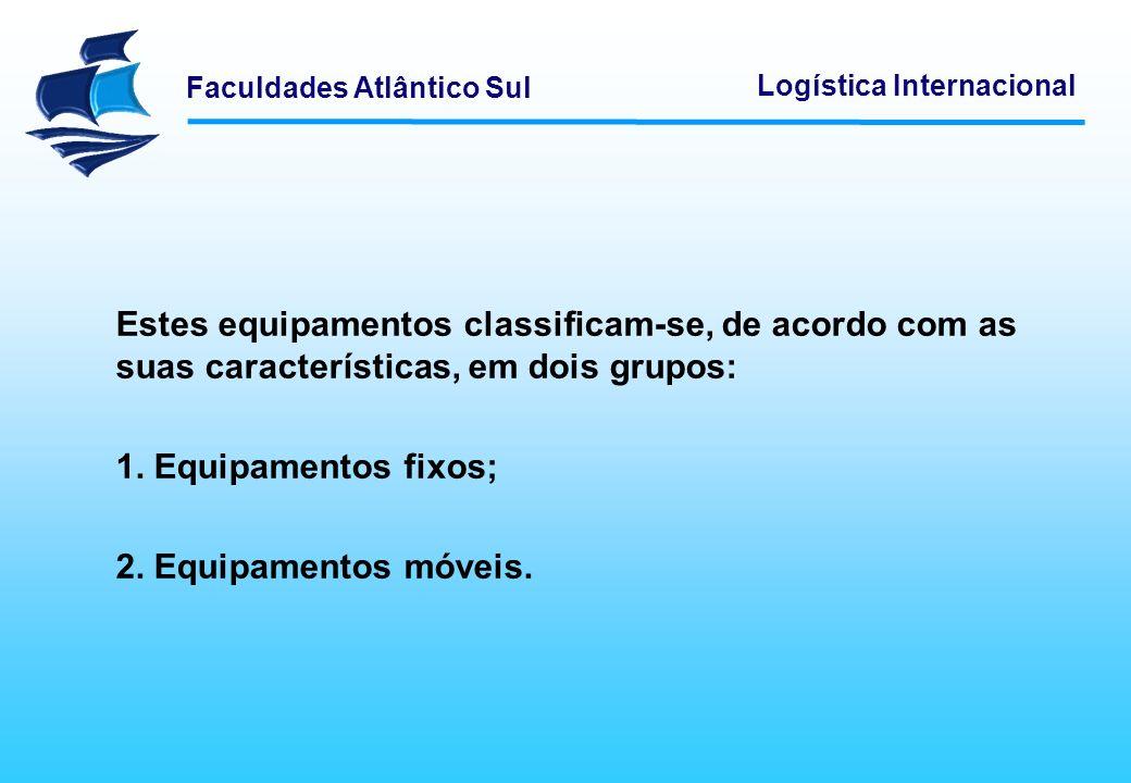Estes equipamentos classificam-se, de acordo com as suas características, em dois grupos: