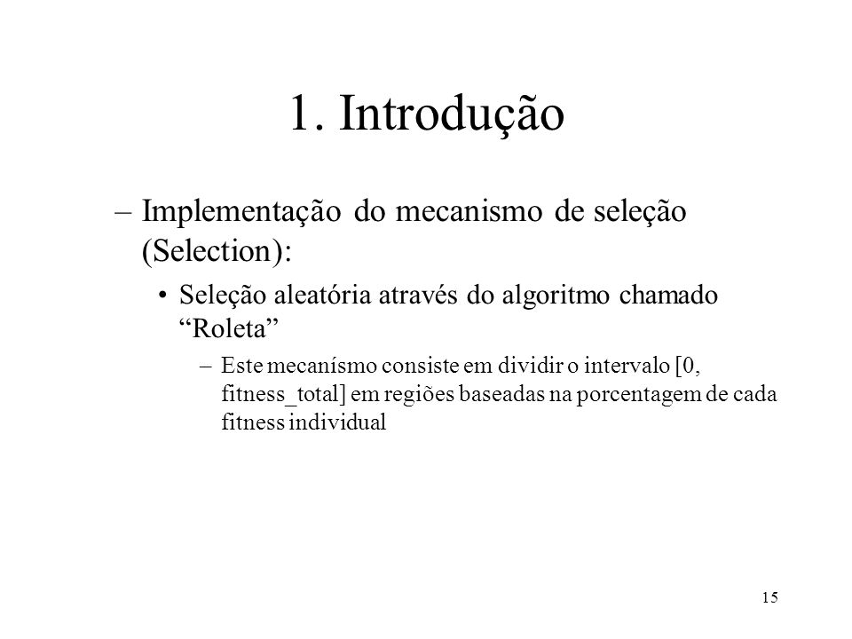 1. Introdução Implementação do mecanismo de seleção (Selection):