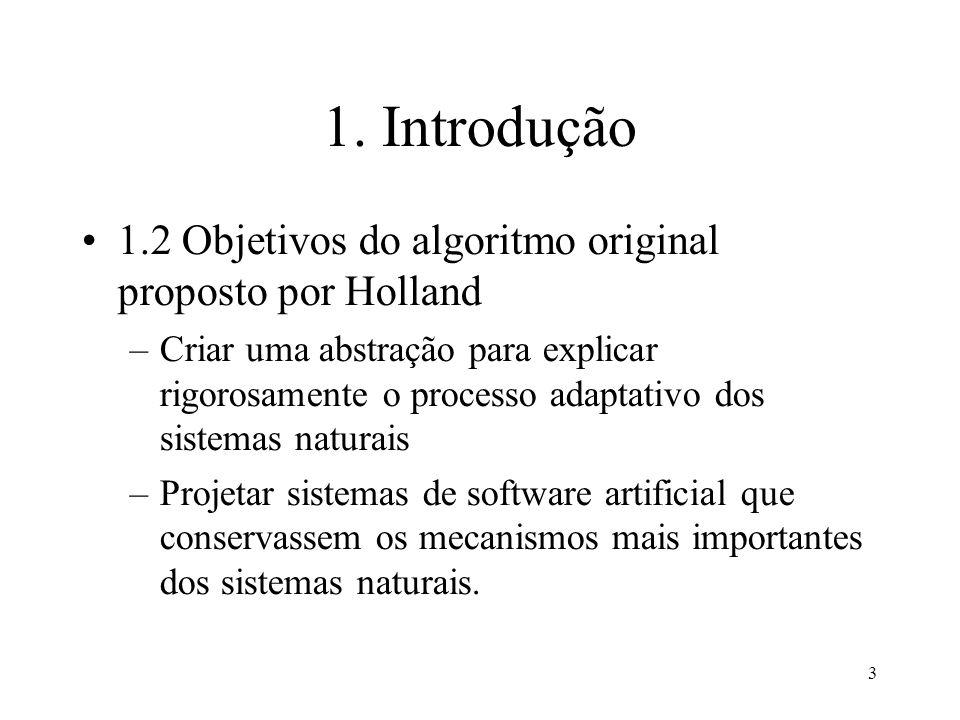 1. Introdução 1.2 Objetivos do algoritmo original proposto por Holland