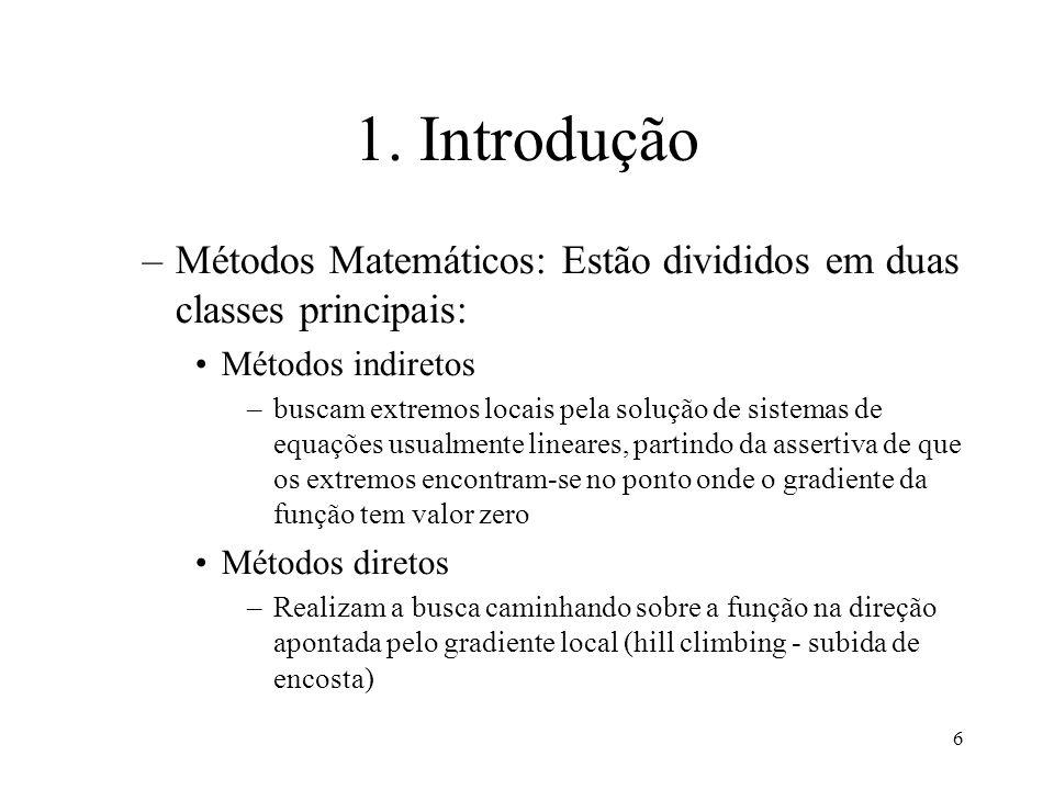 1. IntroduçãoMétodos Matemáticos: Estão divididos em duas classes principais: Métodos indiretos.