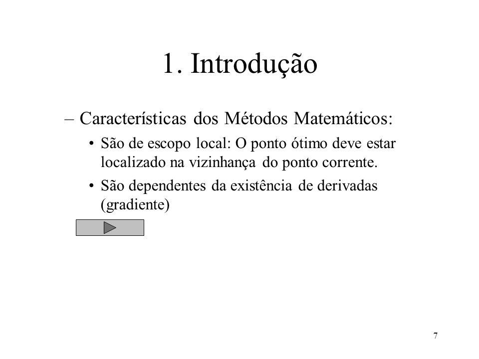 1. Introdução Características dos Métodos Matemáticos: