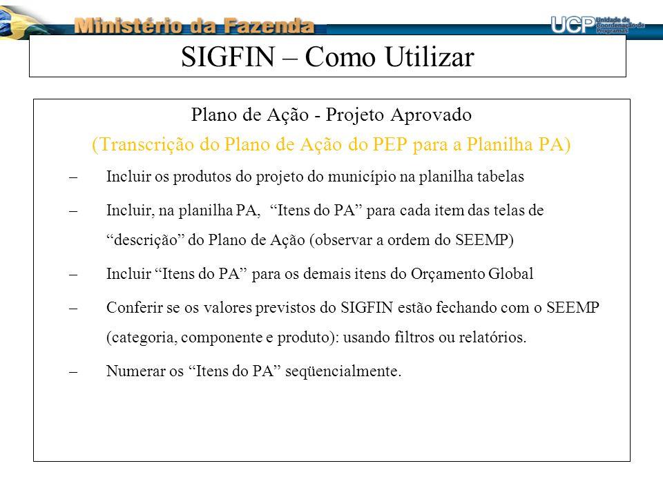 SIGFIN – Como Utilizar Plano de Ação - Projeto Aprovado