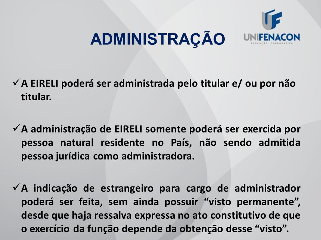 ADMINISTRAÇÃOA EIRELI poderá ser administrada pelo titular e/ ou por não titular.