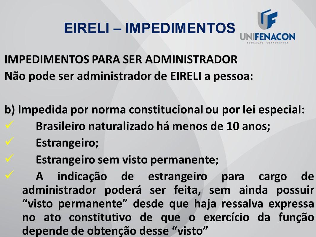 EIRELI – IMPEDIMENTOS IMPEDIMENTOS PARA SER ADMINISTRADOR