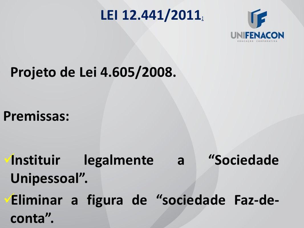 Projeto de Lei 4.605/2008. LEI 12.441/2011: Premissas: