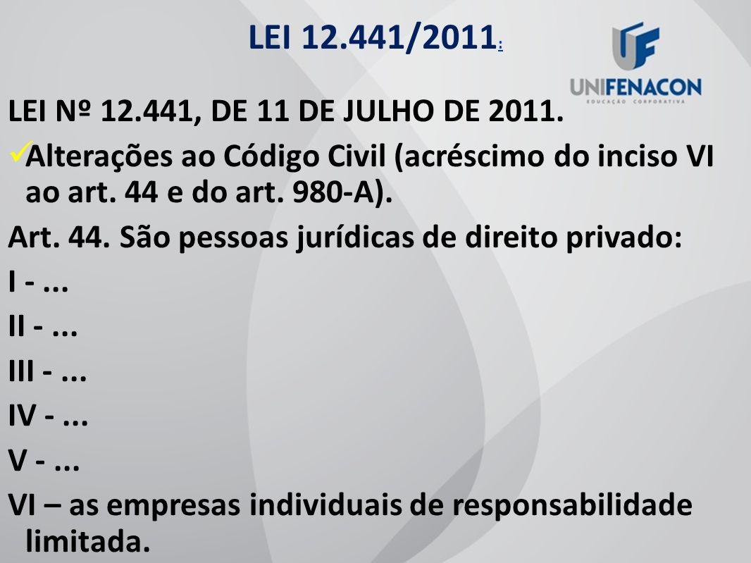 LEI 12.441/2011: LEI Nº 12.441, DE 11 DE JULHO DE 2011.