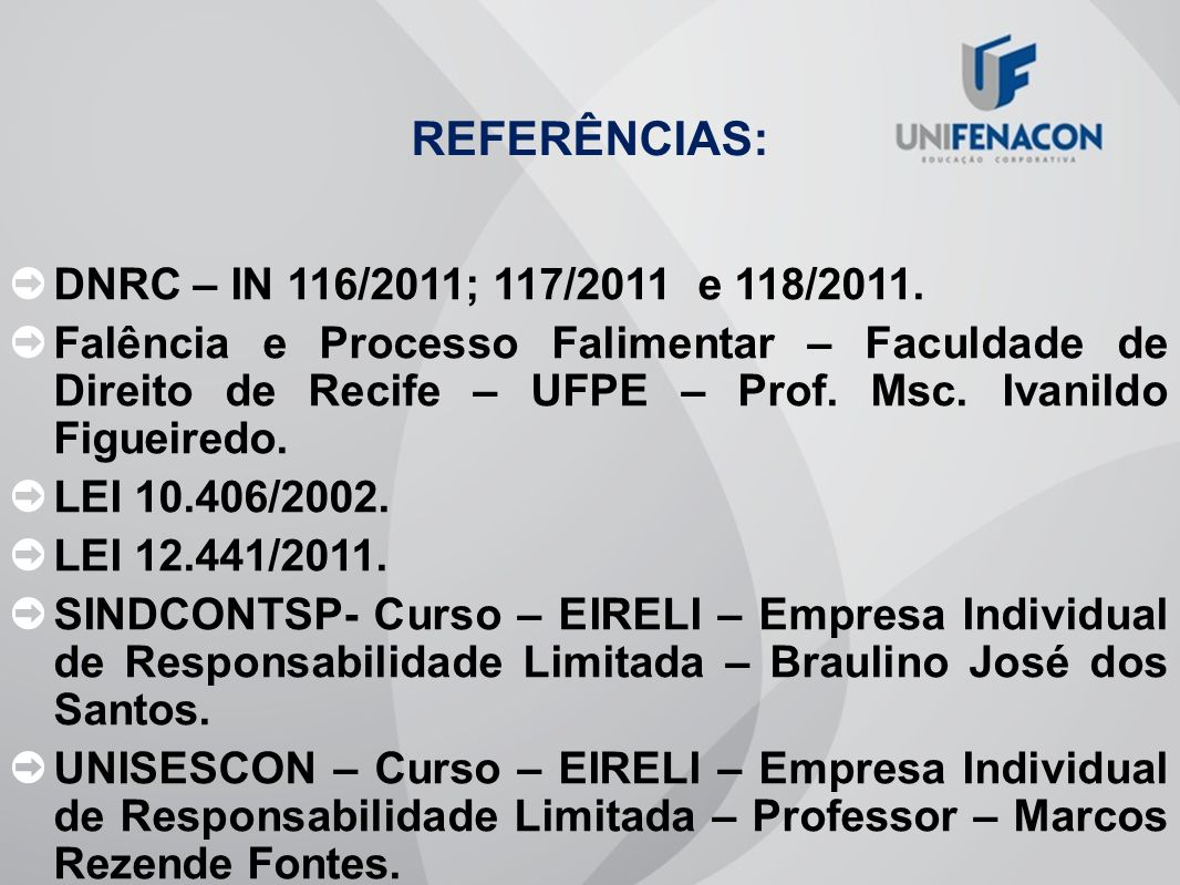 REFERÊNCIAS: DNRC – IN 116/2011; 117/2011 e 118/2011.