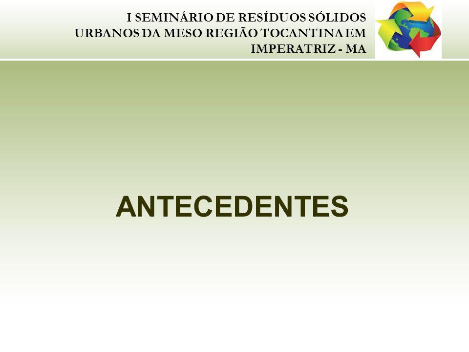 I SEMINÁRIO DE RESÍDUOS SÓLIDOS URBANOS DA MESO REGIÃO TOCANTINA EM IMPERATRIZ - MA
