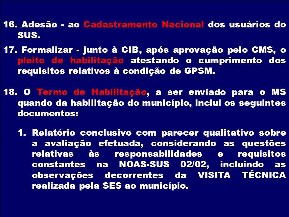 16. Adesão - ao Cadastramento Nacional dos usuários do SUS.