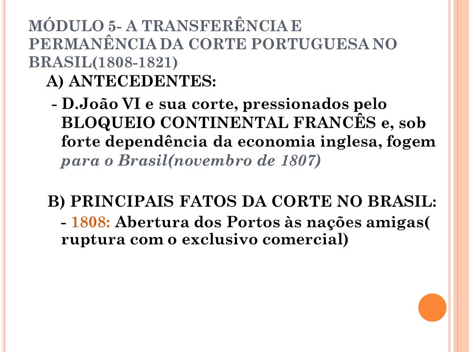MÓDULO 5- A TRANSFERÊNCIA E PERMANÊNCIA DA CORTE PORTUGUESA NO BRASIL(1808-1821)
