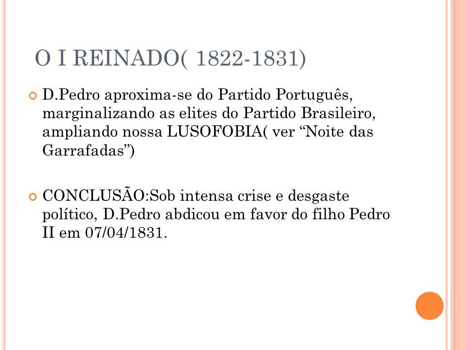 O I REINADO( 1822-1831)