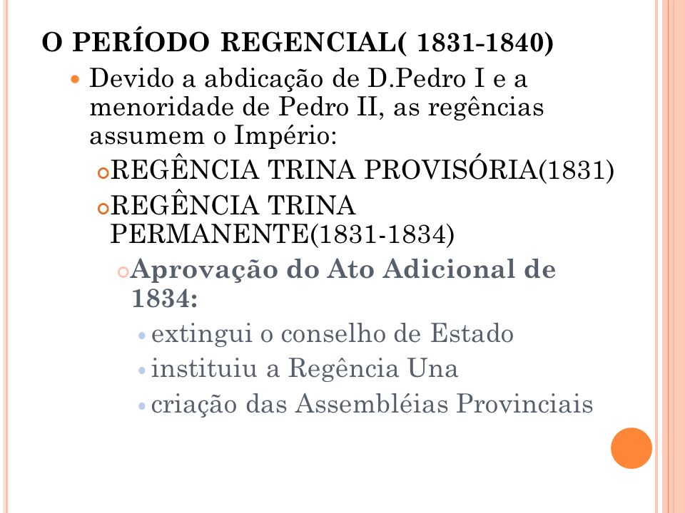O PERÍODO REGENCIAL( 1831-1840)