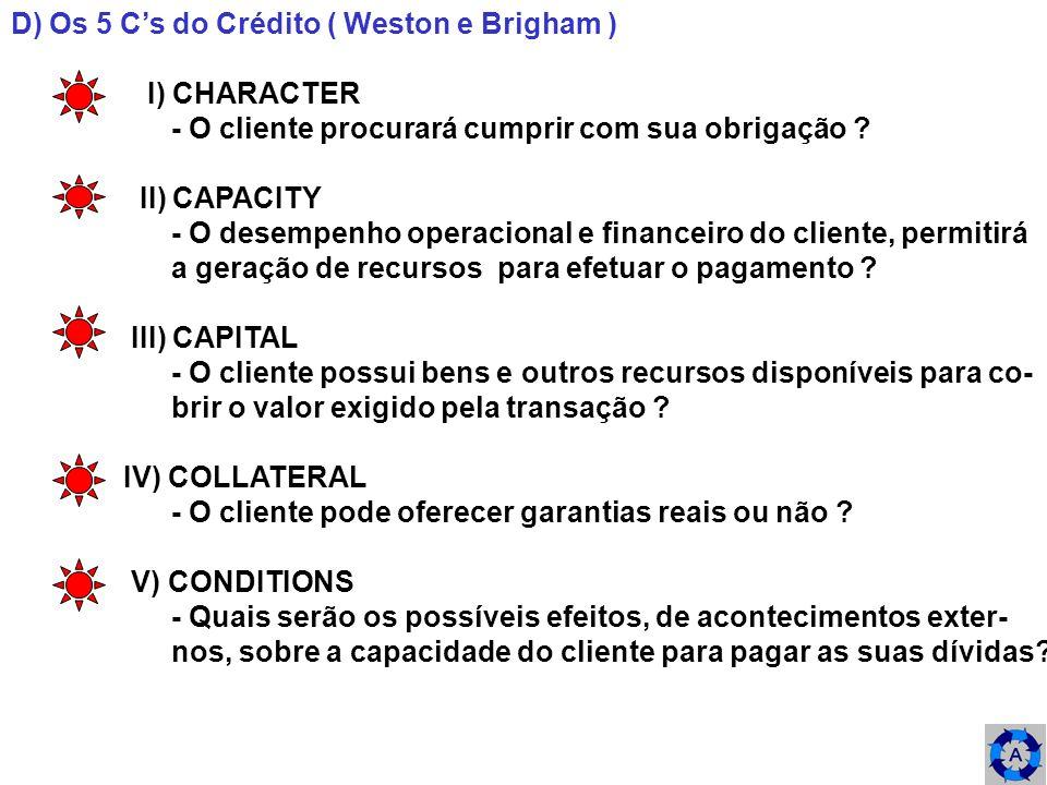 D) Os 5 C's do Crédito ( Weston e Brigham )
