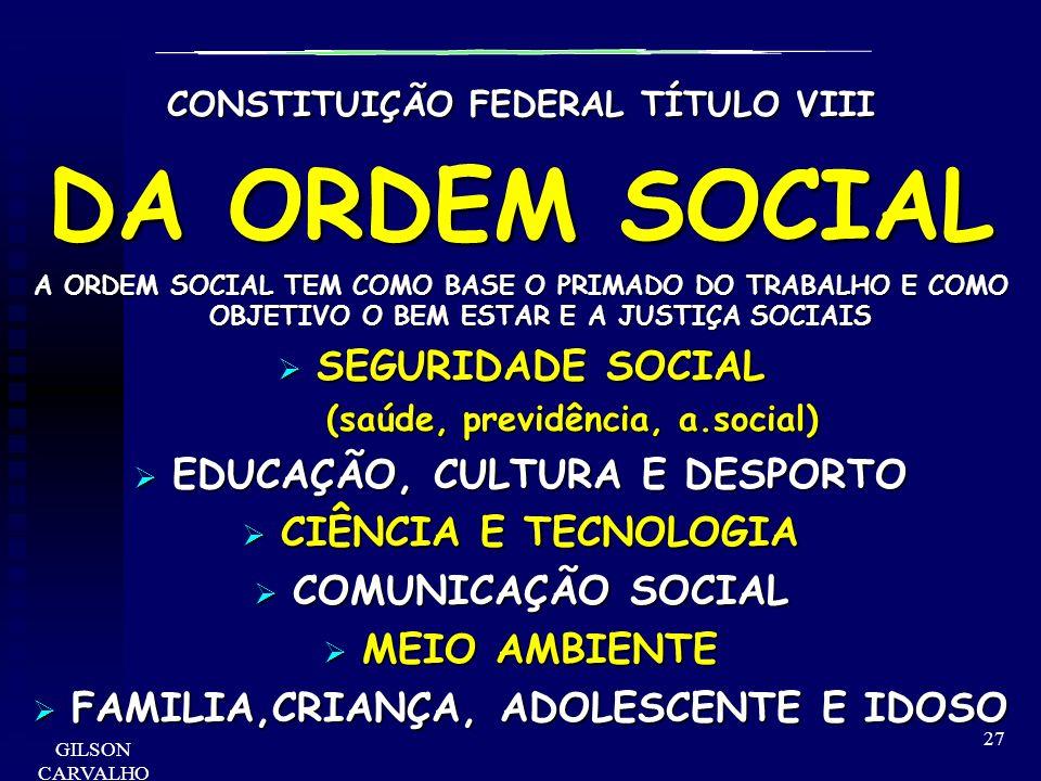 DA ORDEM SOCIAL SEGURIDADE SOCIAL EDUCAÇÃO, CULTURA E DESPORTO