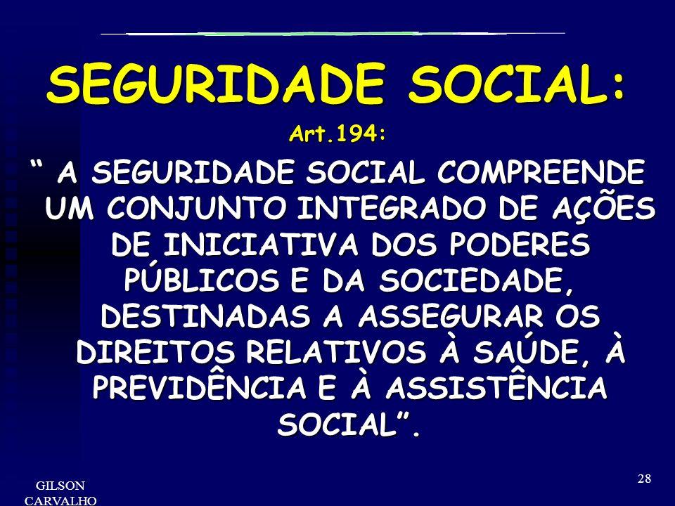 SEGURIDADE SOCIAL:Art.194:
