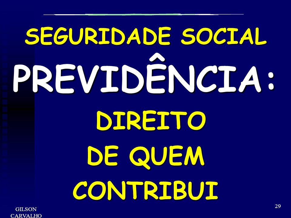 PREVIDÊNCIA: DIREITO DE QUEM CONTRIBUI SEGURIDADE SOCIAL