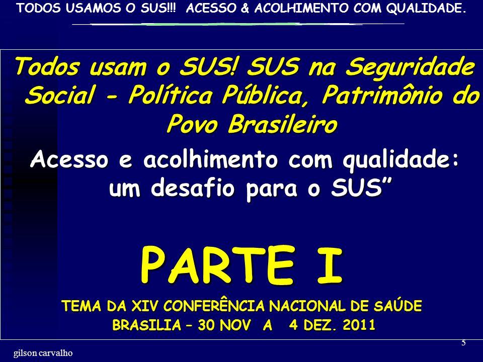 Todos usam o SUS! SUS na Seguridade Social - Política Pública, Patrimônio do Povo Brasileiro