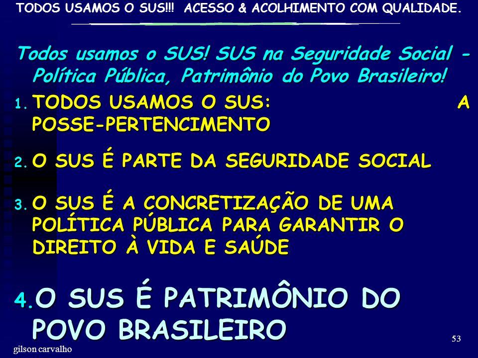 O SUS É PATRIMÔNIO DO POVO BRASILEIRO