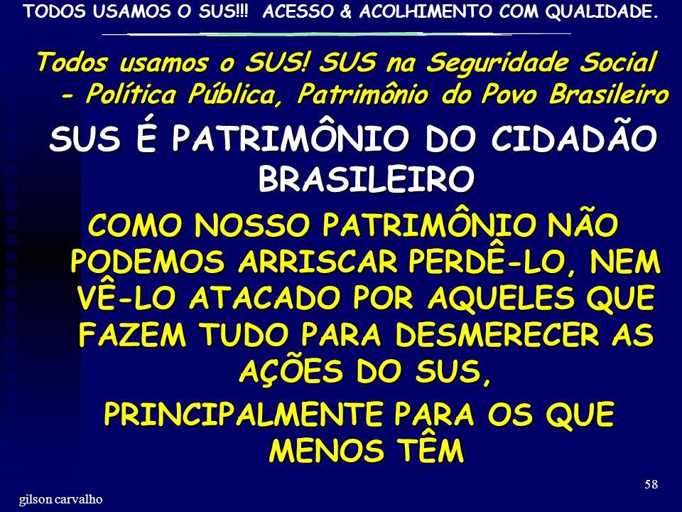 SUS É PATRIMÔNIO DO CIDADÃO BRASILEIRO