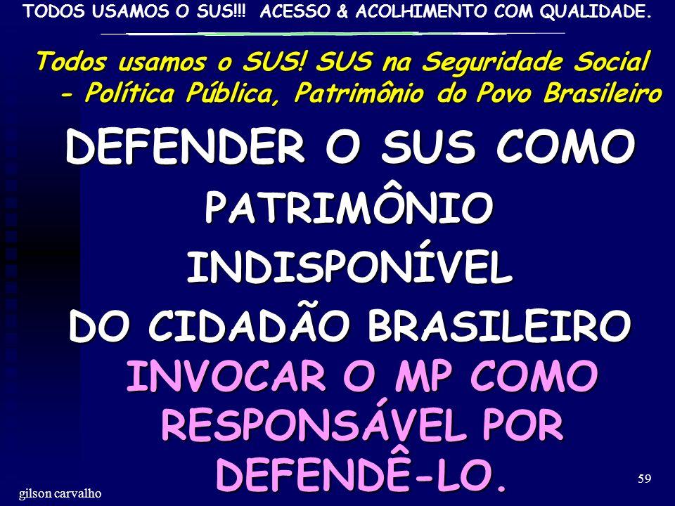 DO CIDADÃO BRASILEIRO INVOCAR O MP COMO RESPONSÁVEL POR DEFENDÊ-LO.