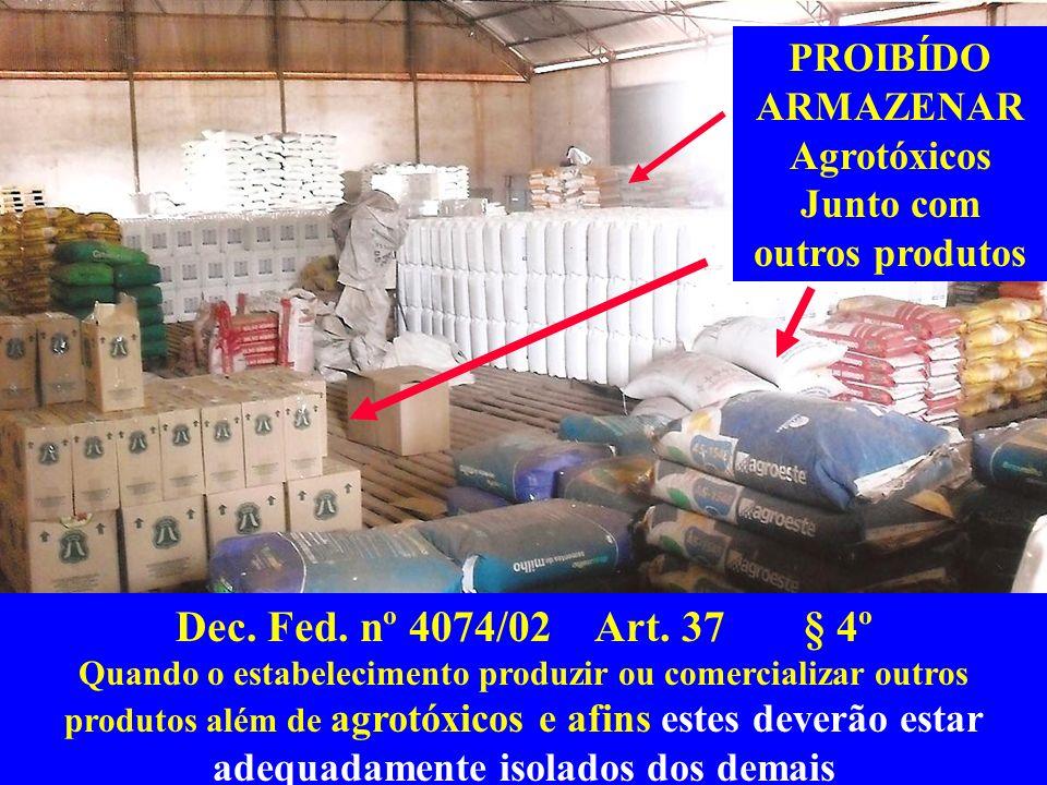 PROIBÍDO ARMAZENAR Agrotóxicos Junto com outros produtos