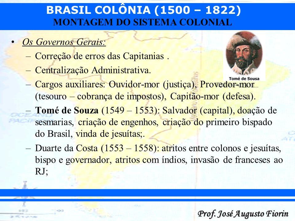 Os Governos Gerais: Correção de erros das Capitanias . Centralização Administrativa.